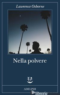 NELLA POLVERE - OSBORNE LAWRENCE