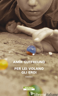 PER LEI VOLANO GLI EROI - GUTFREUND AMIR