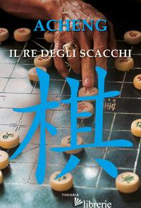 RE DEGLI SCACCHI (IL) - ZHONG ACHENG