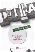 PATRIA 1978-2010 - DEAGLIO ENRICO