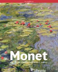 MONET DAL MUSEE MARMOTTAN MONET, PARIGI - MATHIEU MARIANNE; BELMONT SARAH; PINCHON PIERRE