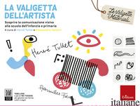 VALIGETTA DELL'ARTISTA. SCOPRIRE LA COMUNICAZIONE VISIVA ALLA SCUOLA DELL'INFANZ - FALCONI A. (CUR.); TULLET H. (CUR.)