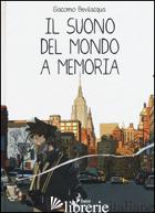 SUONO DEL MONDO A MEMORIA (IL) - BEVILACQUA GIACOMO KEISON