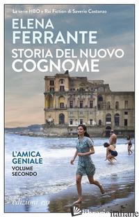STORIA DEL NUOVO COGNOME. L'AMICA GENIALE. VOL. 2 - FERRANTE ELENA