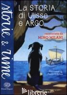 STORIA DI ULISSE E ARGO (LA) - MILANI MINO