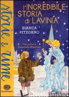 INCREDIBILE STORIA DI LAVINIA (L') - PITZORNO BIANCA
