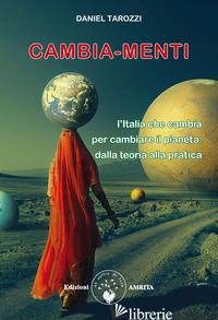 CAMBIA-MENTI. L'ITALIA CHE CAMBIA, DALLA TEORIA ALLA PRATICA - TAROZZI DANIEL