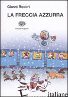 FRECCIA AZZURRA (LA) - RODARI GIANNI
