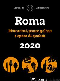 ROMA DE LA PECORA NERA 2020. RISTORANTI, PAUSE GOLOSE E SPESA DI QUALITA' - CARGIANI SIMONE; D'ARIENZO FERNANDA
