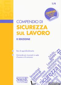 COMPENDIO DI SICUREZZA SUL LAVORO. EDIZ. AMPLIATA - 1/4