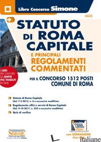 STATUTO DI ROMA CAPITALE E PRINCIPALI REGOLAMENTI COMMENTATI PER IN CONCORSO 151 - AA.VV.