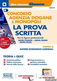 CONCORSO AGENZIA DOGANE E MONOPOLI. LA PROVA SCRITTA PER LE FIGURE PROFESSIONALI - 322/1A