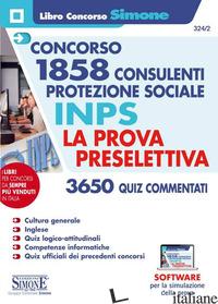 CONCORSO 1858 CONSULENTI PROTEZIONE SOCIALE INPS. LA PROVA PRESELETTIVA. CON SOF - 324/2