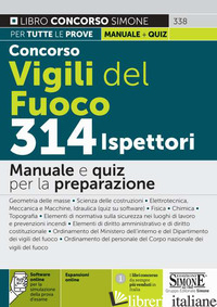 CONCORSO VIGILI DEL FUOCO 314 ISPETTORI. MANUALE E QUIZ PER LA PREPARAZIONE. CON - 338