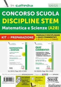 CONCORSO SCUOLA DISCIPLINE STEM MATEMATICA E SCIENZE (A28). KIT DI PREPARAZIONE  - CIOTOLA A. (CUR.); CIOTOLA G. (CUR.)
