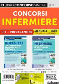 CONCORSI INFERMIERE. KIT DI PREPARAZIONE. MANUALE COMPLETO + QUIZ COMMENTATI. CO - AA.VV.