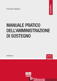 MANUALE PRATICO DELL'AMMINISTRAZIONE DI SOSTEGNO - SASSANO FRANCESCA