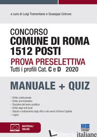 CONCORSO COMUNE DI ROMA 1512 POSTI. PROVA PRESELETTIVA. TUTTI I PROFILI CAT. C E - TRAMONTANO L. (CUR.); COTRUVO G. (CUR.)