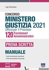 CONCORSO MINISTERO GIUSTIZIA 2021 UFFICIO PER IL PROCESSO 120 FUNZIONARI AMMINIS - TRAMONTANO LUIGI