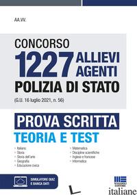 CONCORSO 1227 ALLIEVI AGENTI POLIZIA DI STATO (G.U. 16 LUGLIO 2021, N. 56). PROV - AA.VV.
