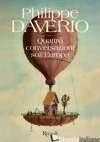 QUATTRO CONVERSAZIONI SULL'EUROPA - DAVERIO PHILIPPE