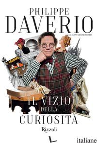 VIZIO DELLA CURIOSITA' (IL) - DAVERIO PHILIPPE