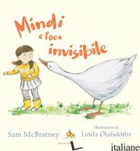 MINDI E L'OCA INVISIBILE - MCBRATNEY SAM