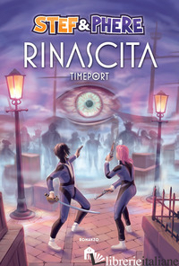 RINASCITA. TIMEPORT - STEF E PHERE