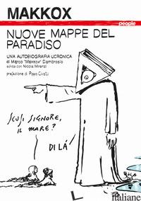 NUOVE MAPPE DEL PARADISO. UNA AUTOBIOGRAFIA UCRONICA - MAKKOX