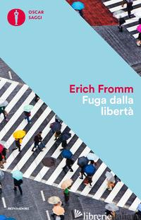 FUGA DALLA LIBERTA' - FROMM ERICH