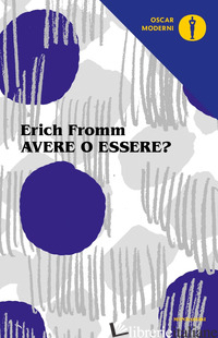 AVERE O ESSERE? - FROMM ERICH