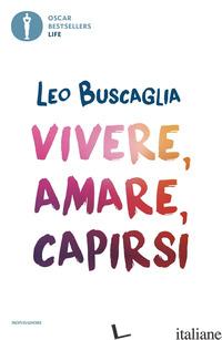 VIVERE, AMARE, CAPIRSI - BUSCAGLIA LEO
