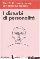 DISTURBI DELLA PERSONALITA' (I) - EMMELKAMP PAUL M.; KAMPHUIS JAN H.; SANAVIO E. (CUR.)