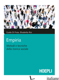 EMPIRIA. METODI E TECNICHE DELLA RICERCA SOCIALE - DI FRAIA GUIDO; RISI ELISABETTA