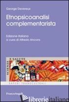 ETNOPSICOANALISI COMPLEMENTARISTA - DEVEREUX GEORGES; ANCORA A. (CUR.)