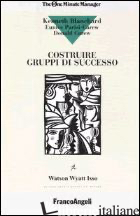 COSTRUIRE GRUPPI DI SUCCESSO - BLANCHARD KENNETH; CAREW DONALD; PARISI CAREW EUNICE