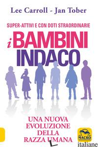 BAMBINI INDACO. UNA NUOVA EVOLUZIONE DELLA RAZZA UMANA (I) - CARROLL LEE; TOBER JAN