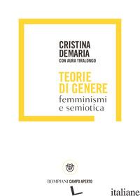 TEORIE DI GENERE. FEMMINISMI E SEMIOTICA - DEMARIA CRISTINA