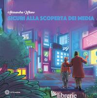 SICURI ALLA SCOPERTA DEI MEDIA - ULIANO ALESSANDRA