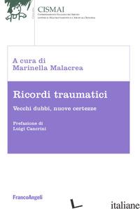 RICORDI TRAUMATICI. VECCHI DUBBI, NUOVE CERTEZZE - MALACREA M. (CUR.)