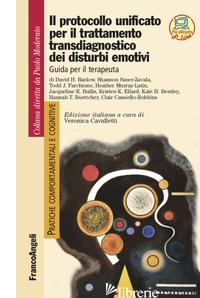 PROTOCOLLO UNIFICATO PER IL TRATTAMENTO TRANSDIAGNOSTICO DEI DISTURBI EMOTIVI. G - CAVALLETTI V. (CUR.)