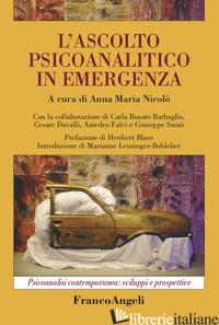 ASCOLTO PSICOANALITICO IN EMERGENZA (L') - NICOLO' A. M. (CUR.)