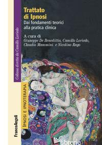 TRATTATO DI IPNOSI. DAI FONDAMENTI TEORICI ALLA PRATICA CLINICA - DE BENEDITTIS G. (CUR.); LORIEDO C. (CUR.); MAMMINI C. (CUR.); RAGO N. (CUR.)