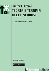 TEORIA E TERAPIA DELLE NEVROSI - FRANKL VIKTOR E.; BRUZZONE D. (CUR.)