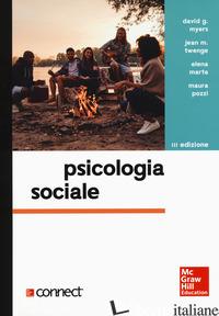 PSICOLOGIA SOCIALE. CON CONNECT - MYERS DAVID G.; TWENGE JEAN M.; MARTA ELENA; POZZI MAURA