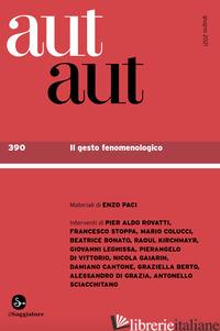 AUT AUT. VOL. 390: IL GESTO FENOMENOLOGICO -