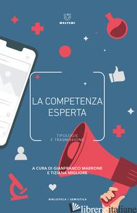 COMPETENZA ESPERTA. TIPOLOGIE E TRASMISSIONE (LA) - MARRONE G. (CUR.); MIGLIORE T. (CUR.)