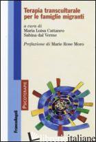 TERAPIA TRANSCULTURALE PER LE FAMIGLIE MIGRANTI - CATTANEO M. L. (CUR.); DAL VERME S. (CUR.)