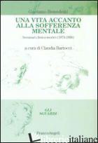 VITA ACCANTO ALLA SOFFERENZA MENTALE. SEMINARI CLINICO-TEORICI (1973-1996) (UNA) - BENEDETTI GAETANO; BARTOCCI C. (CUR.)