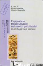 APPROCCIO TRANSCULTURALE NEI SERVIZI PSICHIATRICI. UN CONFRONTO TRA GLI OPERATOR - ANCORA A. (CUR.); SBARDELLA A. (CUR.)